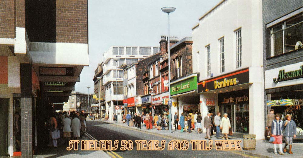 St Helens 50 Years Ago This Week